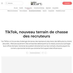 TikTok, nouveau terrain de chasse des recruteurs