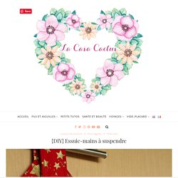 Essuie-mains, un nouveau tutoriel de couture, La Casa Cactus