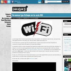 {niKo[piK]} » Un nouveau type d'attaque sur les accès Wifi