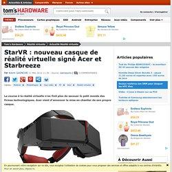 StarVR : nouveau casque de réalité virtuelle signé Acer et Starbreeze