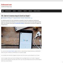 SEO : Quel est le nouveau visage du Search sur Google ?