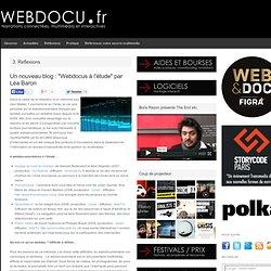 Un nouveau blog : «Webdocus à l'étude» par Léa Baron | WEBDOCU.fr, webdocumentaires et nouvelles formes de reportage