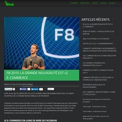 F8 2015: LA GRANDE NOUVEAUTÉ EST LE E-COMMERCE - Wink Stratégies