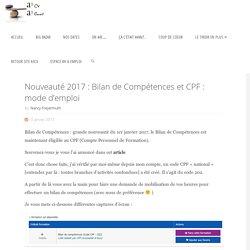 Nouveauté 2017 : Bilan de Compétences et CPF : mode d'emploi