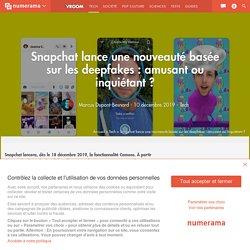 Snapchat lance une nouveauté basée sur les deepfakes : amusant ou inquiétant ?