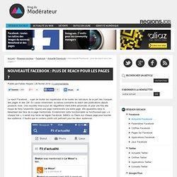 Nouveauté Facebook : plus de reach pour les pages ?