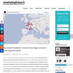 Nouveauté Facebook : Associer Vos Pages Locales à votre Page Principale