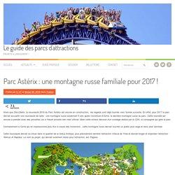 Parc Astérix : nouveauté 2017, une montagne russe familiale ?