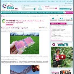 Nouveauté : le photovoltaïque organique !
