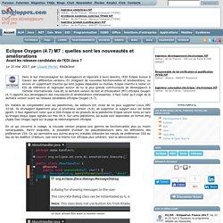 Eclipse Oxygen (4.7) M7 : quelles sont les nouveautés et améliorations avant les releases candidates de l'EDI Java ?