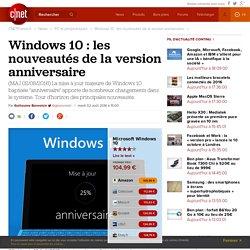 Windows 10 : les nouveautés à venir pour la version anniversaire