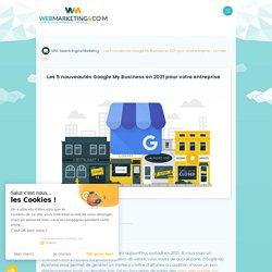 ▷ Les 5 nouveautés Google My Business en 2021 pour votre entreprise