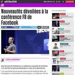 Nouveautés dévoilées à la conférence F8 de Facebook