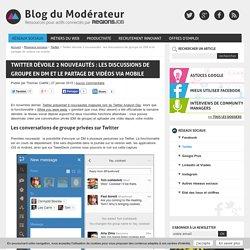 Twitter dévoile 2 nouveautés : les discussions de groupe en DM et le partage de vidéos via mobile