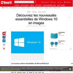 Découvrez les nouveautés essentielles de Windows 10 en images