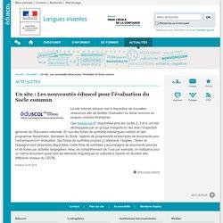Un site : Les nouveautés éduscol pour l'évaluation du Socle commun-Langues vivantes-Éduscol
