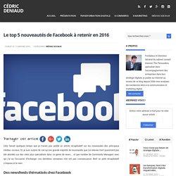Le top 5 nouveautés de Facebook à retenir en 2016