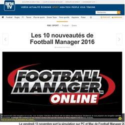 Les 10 nouveautés de Football Manager 2016