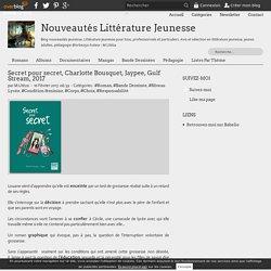 Secret pour secret, Charlotte Bousquet, Jaypee, Gulf Stream, 2017 - Nouveautés Littérature Jeunesse