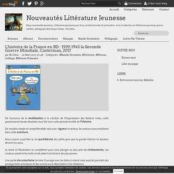 L'histoire de la France en BD : 1939-1945 la Seconde Guerre Mondiale, Casterman, 2017 - Nouveautés Littérature Jeunesse