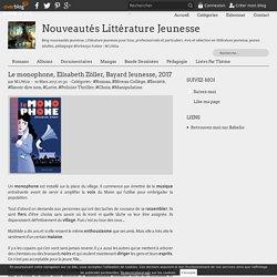 Le monophone, Elisabeth Zöller, Bayard Jeunesse, 2017 - Nouveautés Littérature Jeunesse