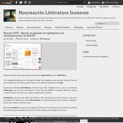 Savoir organiser et optimiser ses révisions pour le brevet 2017 - Nouveautés Littérature Jeunesse