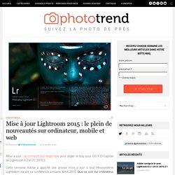 Mise à jour Lightroom 2015 : le plein de nouveautés sur ordinateur, mobile et web