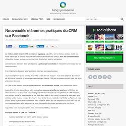 Nouveautés et bonnes pratiques du CRM sur Facebook