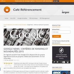 Google News : critères de ranking et nouveautés 2015