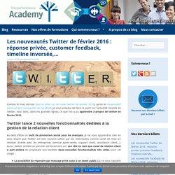 Les nouveautés Twitter de février 2016 : réponse privée, customer feedback, timeline inversée,... - Teleperformance Academy - Le blog