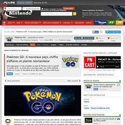 Pokémon GO : 6 nouveaux pays, chiffre d'affaires et plainte néerlandaise