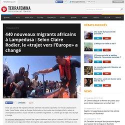 440 nouveaux migrants africains à Lampedusa : Selon Claire Rodier, le «trajet vers l'Europe» a changé