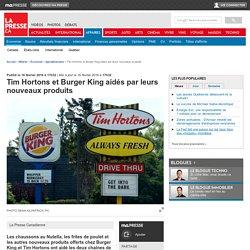 Tim Hortons et Burger King aidés par leurs nouveaux produits