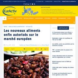 EURACTIV 18/11/15 Les nouveaux aliments enfin autorisés sur le marché européen