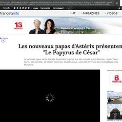 """Les nouveaux papas d'Astérix présentent """"Le Papyrus de César"""""""