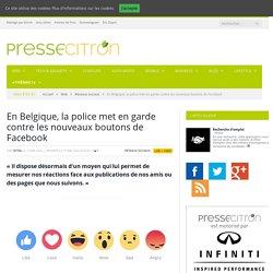 """FB propose de nouveaux boutons d'humeur en plus du """"like"""": la police belge alerte sur la finalité marchande de la chose"""