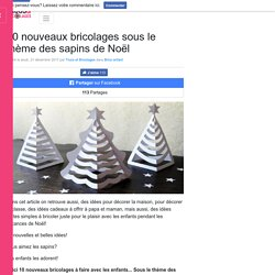 10 nouveaux bricolages sous le thème des sapins de Noël - Brico enfant