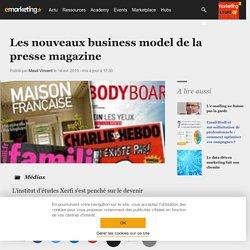 Les nouveaux business model de la presse magazine - Médias
