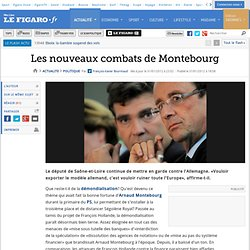 Politique : Les nouveaux combats de Montebourg