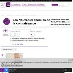 Les Nouveaux chemins de la connaissance : podcast et réécoute sur France Culture