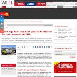 Euro Cargo Rail : nouveaux contrats et maîtrise des coûts au menu de 2016