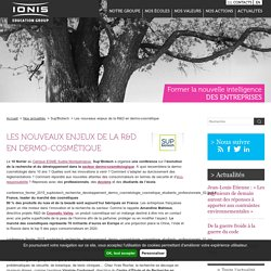Les nouveaux enjeux de la R&D en dermo-cosmétique – Actualités des écoles du Groupe IONIS