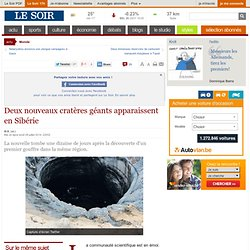 Deux nouveaux cratères géants apparaissent en Sibérie