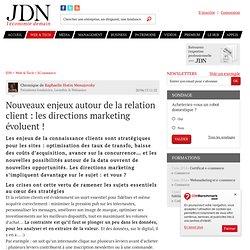 Nouveaux enjeux autour de la relation client: les directions marketing évoluent!