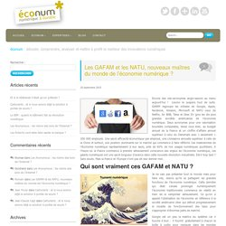 Les GAFAM et les NATU, nouveaux maîtres du monde de l'économie numérique