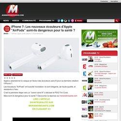 """iPhone 7: Les nouveaux écouteurs d'Apple """"AirPods"""" sont-ils dangereux pour la santé ?"""