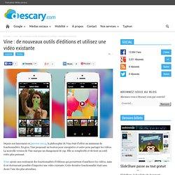 Vine : de nouveaux outils d'éditions et utilisez une vidéo existante