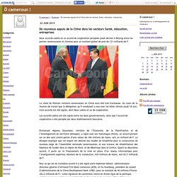 De nouveaux appuis de la Chine dans les secteurs Santé, éducation, entreprises - Ô cameroun !
