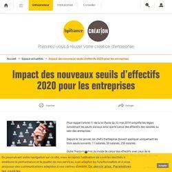Impact des nouveaux seuils d'effectifs 2020 pour les entreprises