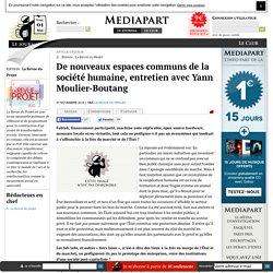 De nouveaux espaces communs de la société humaine, entretien avec Yann Moulier-Boutang